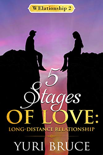 5 Stages Of Love Long Distance Relationship Welationship Book 2