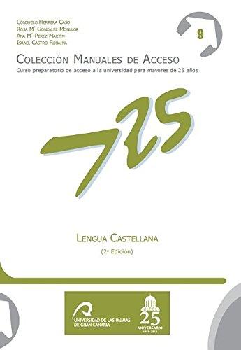 Lengua Castellana (Manuales de Acceso a Mayores de 25 años: Curso Preparatorio de acceso a la universidad)