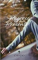 Regresso ao presente (Portuguese Edition)