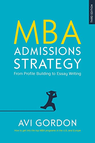 EBOOK: MBA Admissions Strategy: From Profile Building to Essay Writing