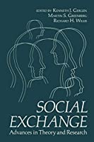 Social Exchange: Advances in Theory and Research