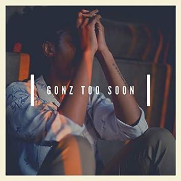 Gonz Too Soon