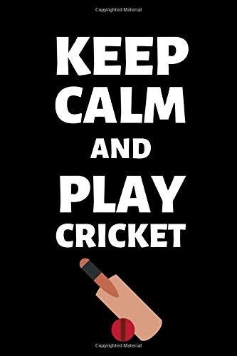 "Keep Calm And Play Cricket: Cricket Lover Lovers Gift Blank Lined Notebook/Journal (6"" X 9"")"