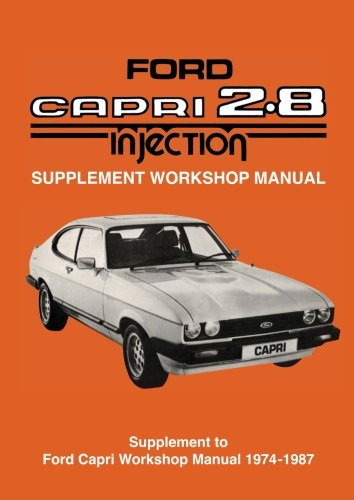 Ford Capri 2.8 Injection Supplement Workshop Manual (Official Workshop Manuals)