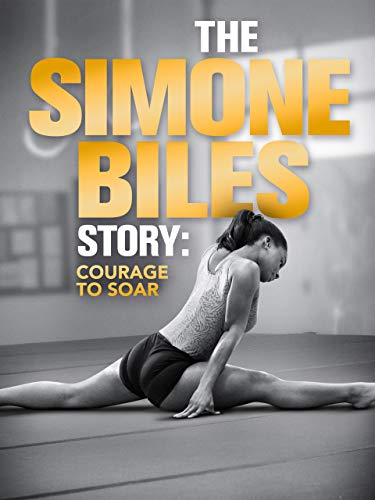 The Simone Biles Story: Courage to Soar