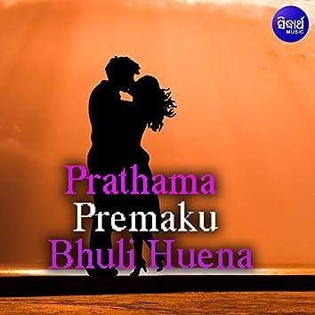 Prathama Premaku Bhuli Huena