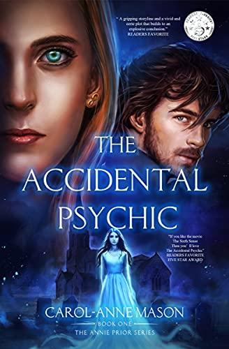 The Accidental Psychic: The Annie Prior Series by [Carol-Anne Mason, Carol-Anne Mason]
