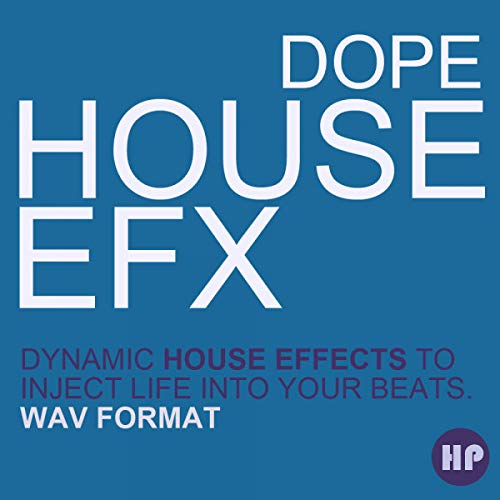 Dope House EFX - Uplifting & Downlifting House Effects Pack   Download