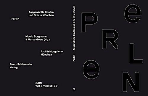 Perlen: Ausgewählte Bauten und Orte in München Katalog zur Ausstellung in der Architekturgalerie München