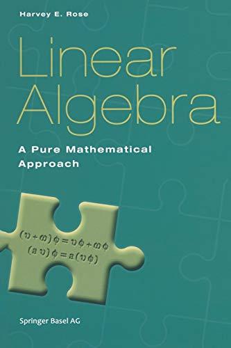 Linear Algebra: A Pure Mathematical Approach