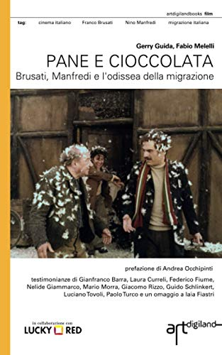 Pane e cioccolata: Brusati, Manfredi e l'odissea della migrazione