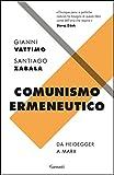 Comunismo ermeneutico: Da Heidegger a Marx