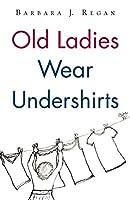 Old Ladies Wear Undershirts