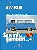 VW Bus T2 68/70 PS 1/74 bis 5/79: So wird´s gemacht - Band 18 (So wird's gemacht) (German Edition)