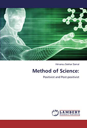Method of Science:: Positivist and Post-positivist