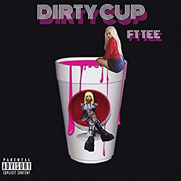 Dirty Cup (feat. Tee Morgan)