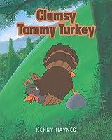 Clumsy Tommy Turkey