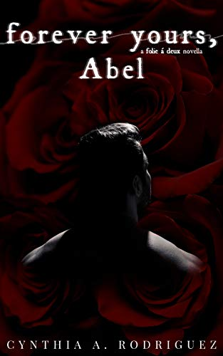 Forever Yours, Abel: A Folie à Deux Novella (English Edition)