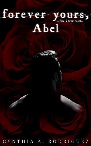 Forever Yours, Abel: A Folie à Deux Novella (English Edition)