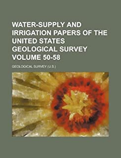 Water-Supply and Irrigation Papers of the United States Geological Survey Volume 50-58