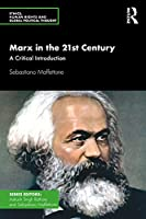 Marx in the 21st Century: A Critical Introduction (Ethics, Human Rights and Global Political Thought)
