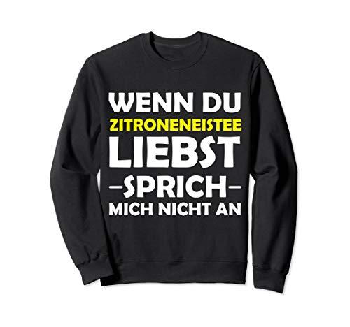 Wenn Du Zitroneneistee Liebst Pfirsich Eistee Meme Sweatshirt