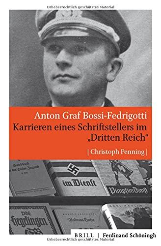 Anton Graf Bossi-Fedrigotti: Karrieren eines Schriftstellers im