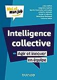 Intelligence collective - Agir et innover en équipe