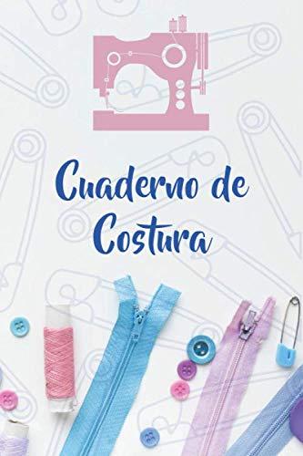 Cuaderno de Costura: Registra tus Proyectos, Ideas y Patrones de Costura - 107 Páginas con Tamaño de 6x9 Pulgadas (15,24 x 22,86 cm) - Para Costura Creativa,Principiantes o Maestros de la Costura.