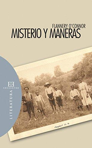 Misterio y maneras: Prosa ocasional, escogida y editada por Sally y Robert Fitzgerald (Literatura nº 63)