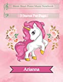 Blank Sheet Piano Music Notebook for Arianna: Personalized Music Notebook Piano Blank Sheet Music Notebook 8.5 11 Unicorn Blank Sheet Piano Music ... staff, perfect for practicing note writing