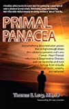 Primal Panacea (Hardcover Copy, New, First Edition, Autographed By Author).
