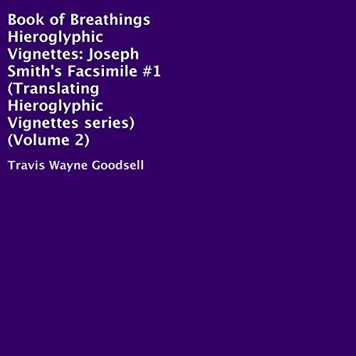 Book of Breathings Hieroglyphic Vignettes: Joseph Smith's Facsimile #1 cover art