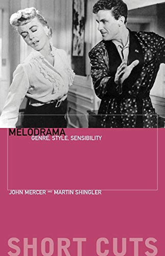 Compare Textbook Prices for Melodrama: Genre, Style, Sensibility Short Cuts Annotated - Illustrated Edition ISBN 9781904764021 by Mercer, John,Shingler, Martin
