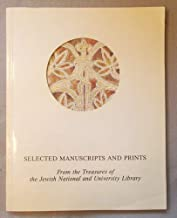 The Jewish National and University Library : an exhibition from the treasures of the Jewish National and University Library ; selected manuscripts and prints