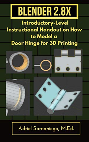Blender 2.8X Introductory-Level Instructional Handout on How to Model a Door Hinge for 3D Printing: Snapping and Precision Modeling