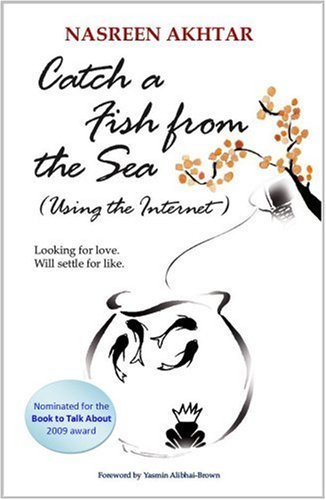 Catch a Fish From the Sea: Looking for Love - Will Settle for Like by Nasreen Akhtar (2008-02-23)