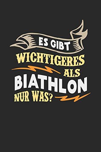 Es gibt wichtigeres als Biathlon nur was?: Notizbuch A5 liniert 120 Seiten, Notizheft / Tagebuch / Reise Journal, perfektes Geschenk für Biatlethen