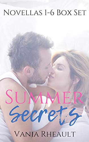 Summer Secrets Box Set Novellas 1-6 by [Vania Rheault]