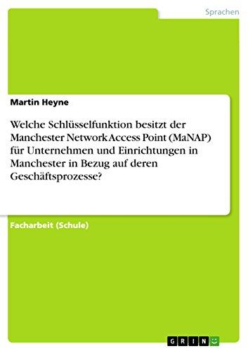 Welche Schlüsselfunktion besitzt der Manchester Network Access Point (MaNAP) für Unternehmen und...