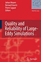 Quality and Reliability of Large-Eddy Simulations (ERCOFTAC Series, 12)