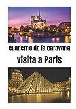 Autocaravana de camino Paris: Diario de viaje en autocaravana / Complemento perfecto para su guía de viaje / diario de viaje para completar / descubrir Paris