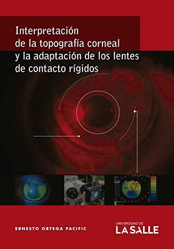 Interpretación de la topografía corneal y la adaptación de los lentes de...