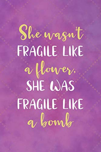 She Wasn't Fragile Like A Flower, She Was Fragile Like A Bomb: Notebook Journal Composition Blank Lined Diary Notepad 120 Pages Paperback Pink Texture Aesthetic