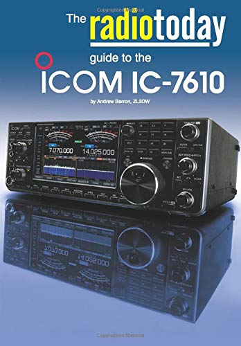 The Radio Today guide to the Icom IC-7610 (Radio Today guides)