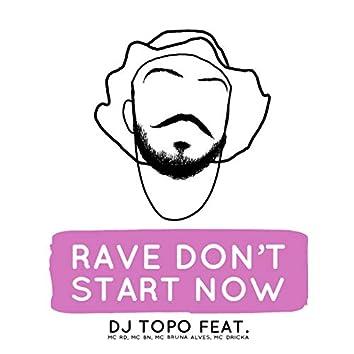 Rave Don't Start Now