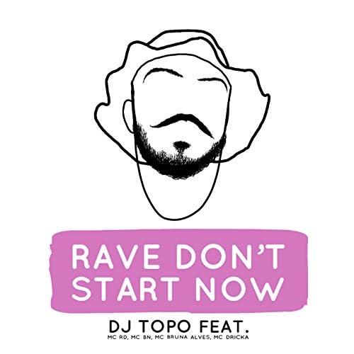 Dj Topo feat. Mc Rd, MC BN, MC Bruna Alves & Mc Dricka