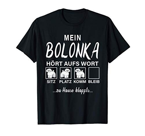 Bolonka Zwetna - Mein Hund hört aufs Wort T-Shirt