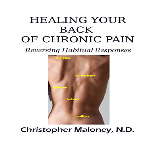 Healing Your Back of Chronic Pain audiobook cover art