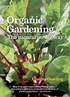 Organic Gardening : The Natural No-Dig Way (Paperback)--by Charles Dowding [2013 Edition]